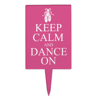 Keep Calm and Dance On Ballerina Shoes Pink Cake Pick