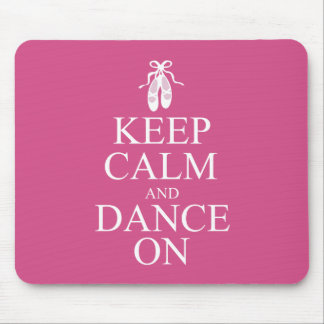Keep Calm and Dance On Ballerina Shoes Pink Mouse Pad