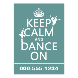 Keep Calm and Dance On (ballet) (all colors) Business Card