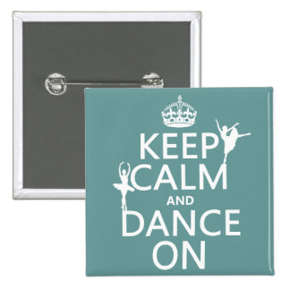 Keep Calm and Dance On (ballet) (all colors) Button