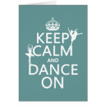 Keep Calm and Dance On (ballet) (all colors) Greeting Card