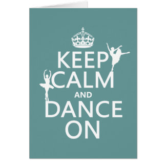Keep Calm and Dance On (ballet) (all colors) Card