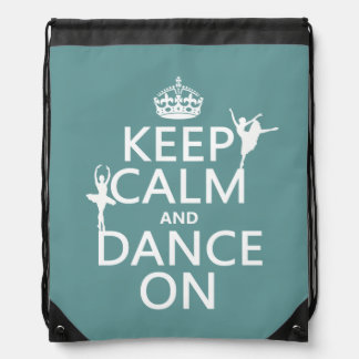 Keep Calm and Dance On (ballet) (all colors) Drawstring Backpack