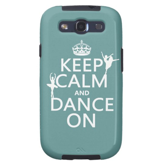 Keep Calm and Dance On (ballet) (all colors) Galaxy S3 Case