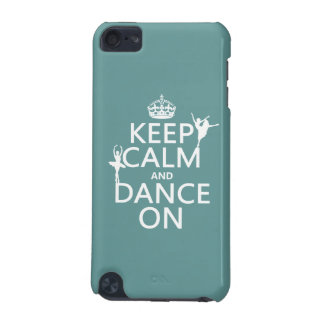 Keep Calm and Dance On (ballet) (all colors) iPod Touch 5G Cases