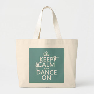 Keep Calm and Dance On (ballet) (all colors) Large Tote Bag