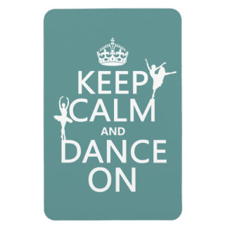 Keep Calm and Dance On (ballet) (all colors) Magnet