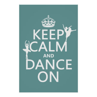 Keep Calm and Dance On (ballet) (all colors) Poster