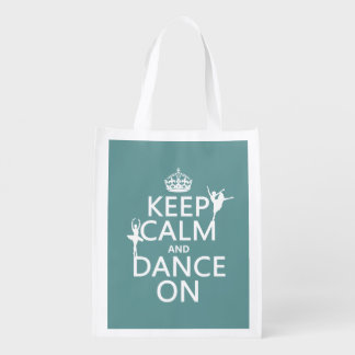 Keep Calm and Dance On (ballet) (all colors) Reusable Grocery Bag