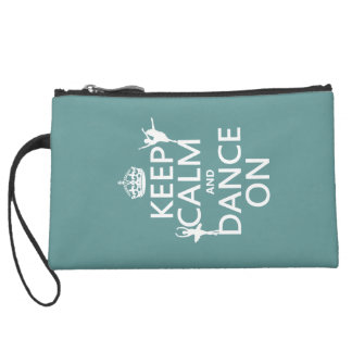Keep Calm and Dance On (ballet) (all colors) Suede Wristlet