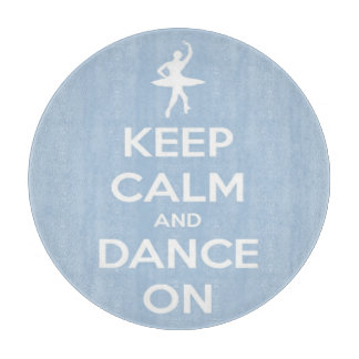 Keep Calm and Dance On Blue and White Round Cutting Boards