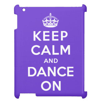 Keep Calm and Dance On Case For The iPad
