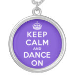 Keep Calm and Dance On Custom Necklace