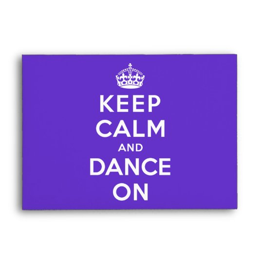 Keep Calm and Dance On Envelope