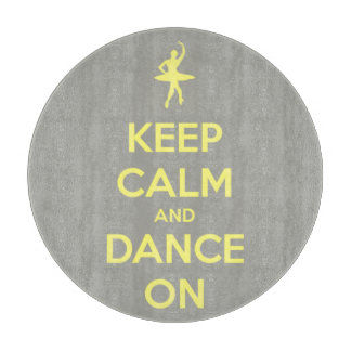 Keep Calm and Dance On Grey and Yellow Round Cutting Board
