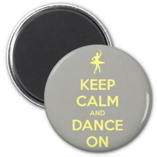 Keep Calm and Dance On Grey and Yellow Round 2 Inch Round Magnet