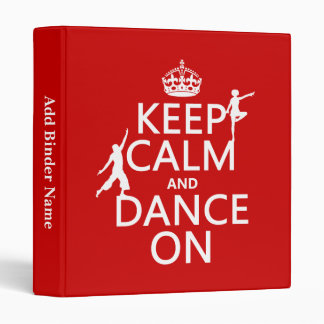 Keep Calm and Dance On (in all colors) Vinyl Binders