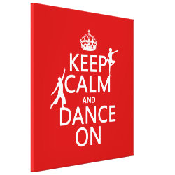 Premium Wrapped Canvas with Keep Calm and Dance On design
