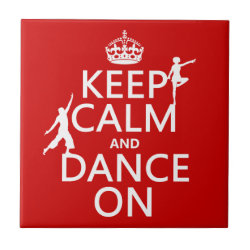 Small Ceremic Tile (4.25' x 4.25') with Keep Calm and Dance On design