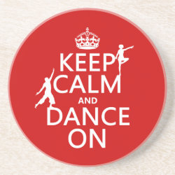 Sandstone Drink Coaster with Keep Calm and Dance On design