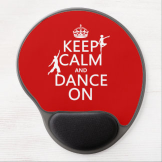 Keep Calm and Dance On (in all colors) Gel Mouse Pad