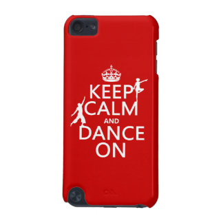 Keep Calm and Dance On (in all colors) iPod Touch (5th Generation) Case