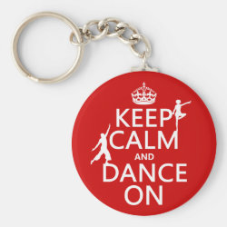 Basic Button Keychain with Keep Calm and Dance On design