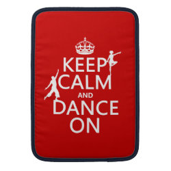 Macbook Air Sleeve with Keep Calm and Dance On design