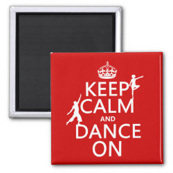 Square Magnet with Keep Calm and Dance On design