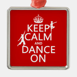 Premium Square Ornament with Keep Calm and Dance On design