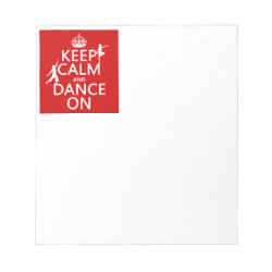 5.5' x 6' Notepad - 40 pages with Keep Calm and Dance On design