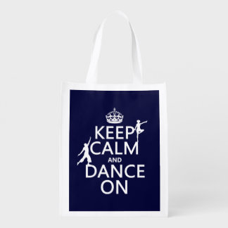 Keep Calm and Dance On (in all colors) Reusable Grocery Bag