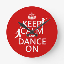 Medium Round Wall Clock with Keep Calm and Dance On design