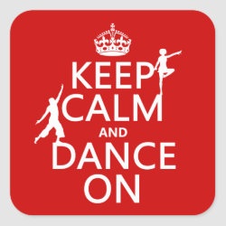 Square Sticker with Keep Calm and Dance On design