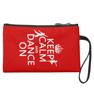 Keep Calm and Dance On (in all colors) Suede Wristlet
