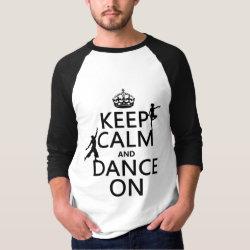 Men's Basic 3/4 Sleeve Raglan T-Shirt with Keep Calm and Dance On design