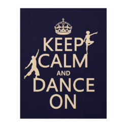 11'x14' Wood Canvas with Keep Calm and Dance On design