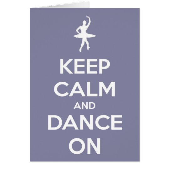 Keep Calm and Dance On Lavender Greeting Card
