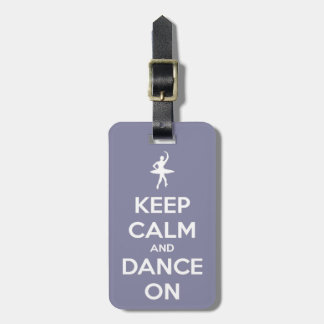 Keep Calm and Dance On Lavender Luggage Tag