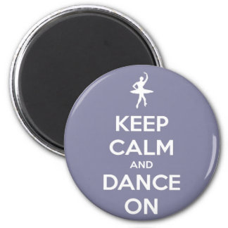 Keep Calm and Dance On Lavender Magnet