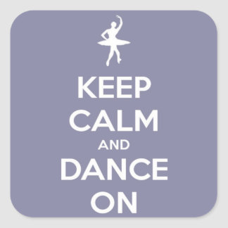Keep Calm and Dance On Lavender Square Sticker