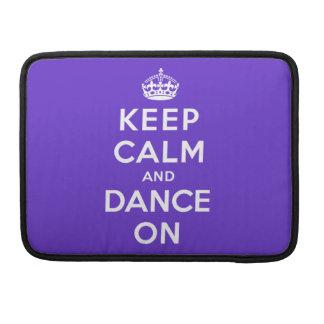 Keep Calm and Dance On MacBook Pro Sleeve
