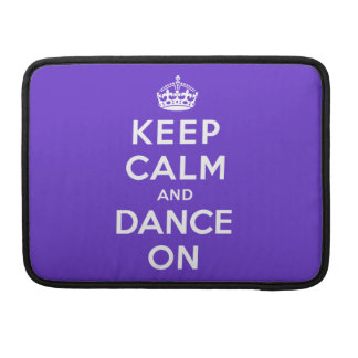Keep Calm and Dance On MacBook Pro Sleeve