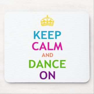 Keep Calm and Dance On Mouse Pad