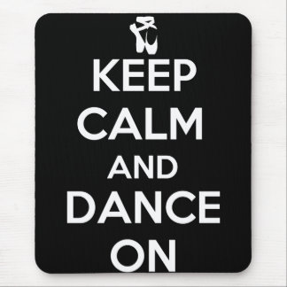 Keep Calm and Dance On Mouse Pads
