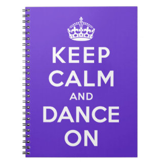 Keep Calm and Dance On Spiral Notebooks