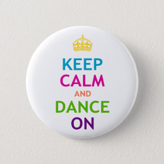 Keep Calm and Dance On Pinback Button