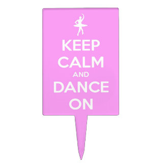 Keep Calm and Dance On Pink Cake Topper
