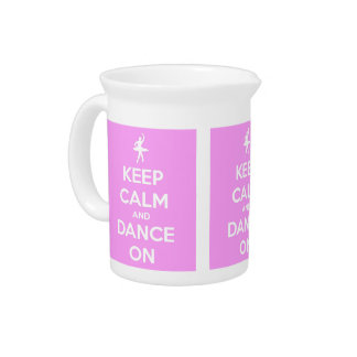 Keep Calm and Dance On Pink Drink Pitcher