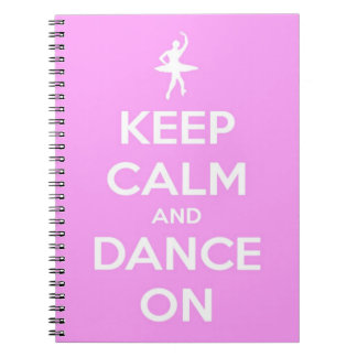 Keep Calm and Dance On Pink Spiral Notebook